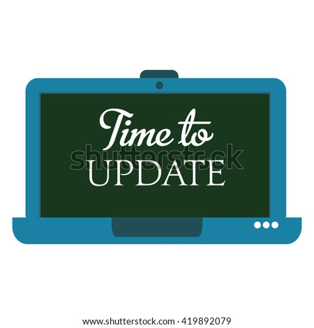 Isolated laptop and the text time to update written on its screen - stock vector