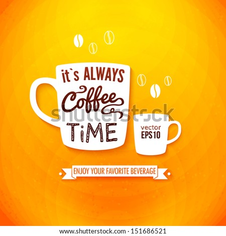 It is always coffee time. Poster with coffee cups on a bright cheerful background. Cutout paper style. Vector image. - stock vector