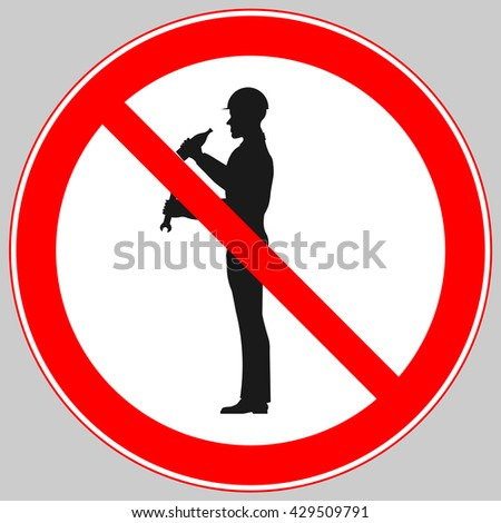it is forbidden to drink alcohol in the workplace sign, it is forbidden to drink alcohol on the job sign, it is forbidden to drink alcoholic beverages during work sign