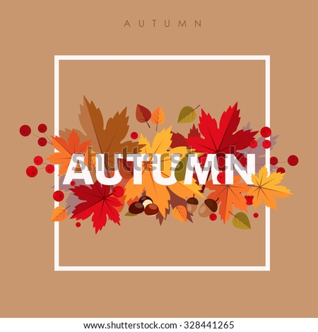 It's Autumn Time Typographical Background With Maple Leaf, Maple, Leaf, Chestnut, Acorn, Rowan, Sorb, Aspen, Basswood in frame with text Autumn. White frame. For banned, wallpaper, card. Vector.