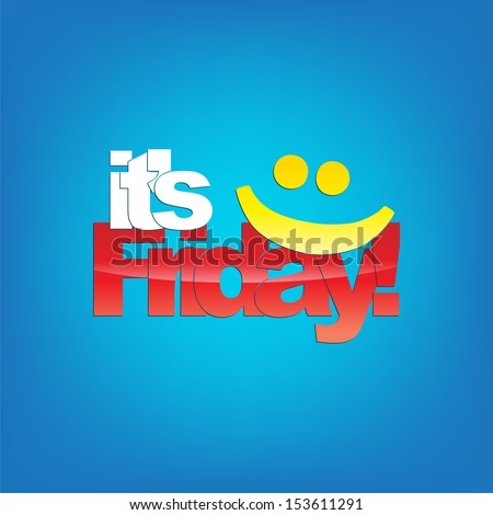 It's Friday! Yellow smiley face. Typography background. (EPS10 Vector) - stock vector