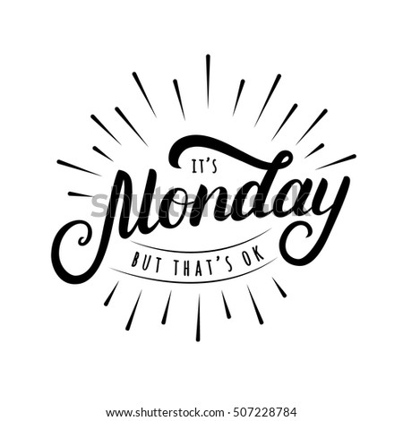Monday thats ok hand written lettering stock vector 507228784 its monday but thats ok hand written lettering modern brush calligraphy for office card thecheapjerseys Gallery