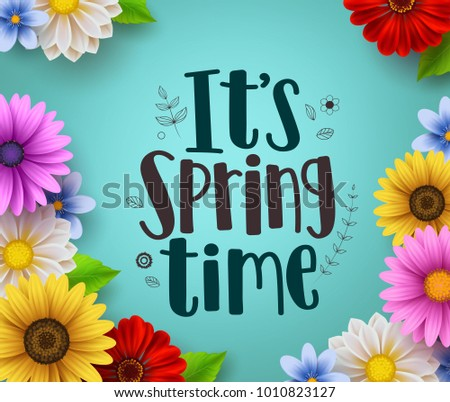 Spring time text vector greeting design stock vector 1010823127 its spring time text vector greeting design with colorful spring flower elements like daisy and sunflower mightylinksfo Choice Image