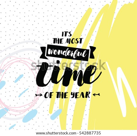 Itu0027s The Most Wonderful Time Of The Year. Inspirational Quote, Motivation.  Typography For