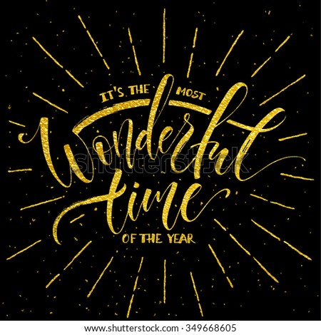 It's the most wonderful time of the year. Inspirational quote with modern calligraphy and hand drawn design elements. Digitally made golden texture effect. Brush painted letters, vector illustration. - stock vector