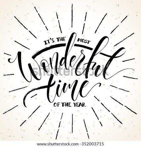 It's the most wonderful time of the year. Template for greeting card with modern calligraphy and hand drawn design elements. Brush painted letters, vector illustration. - stock vector
