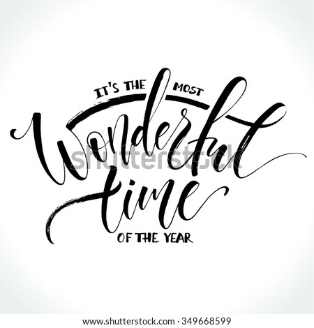 It's the most wonderful time of the year. Template for greeting card with modern calligraphy. Brush painted letters, vector illustration. - stock vector