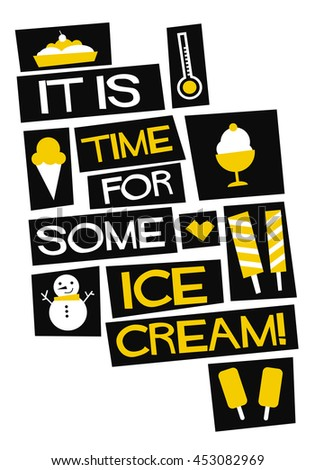 It's time for some Ice Cream! (Flat Style Vector Illustration Quote Poster Design)