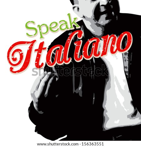 Italians talk with their hands as depicted in this Italian guy illustration with typography. - stock vector