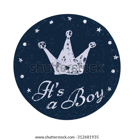 Its a boy label. Baby announcement card. Vector illustration for graphic design. - stock vector