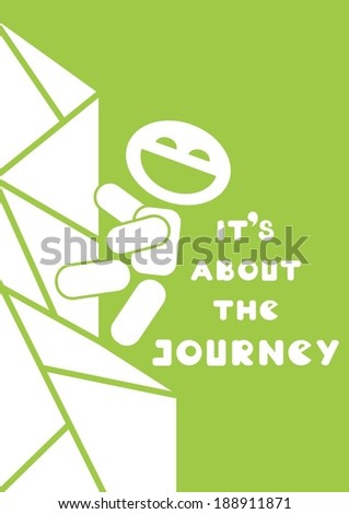its about the journey motivational quote on green background - stock vector
