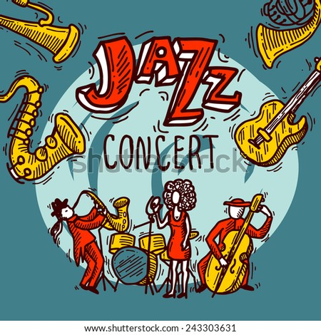 Jazz concert sketch poster with musicians singer and instruments vector illustration - stock vector
