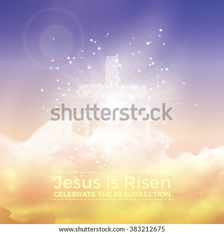 Jesus is risen, vector Easter religious illustration with transparency and gradient mesh. - stock vector