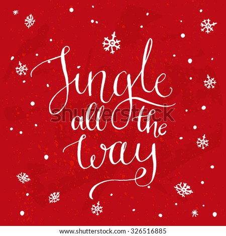 Jingle all the way. Christmas song inspirational quote, vector calligraphy for greeting cards at red background - stock vector