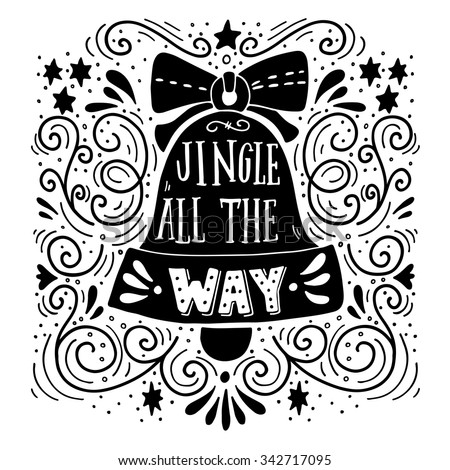 Jingle all the way. Winter holiday saying. Hand lettering on Christmas bell with decorative design elements. This illustration can be used as a greeting card, poster or print. - stock vector