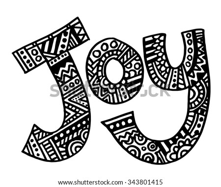 Joy intricate hand drawn coloring page illustration. Black and white zentangle