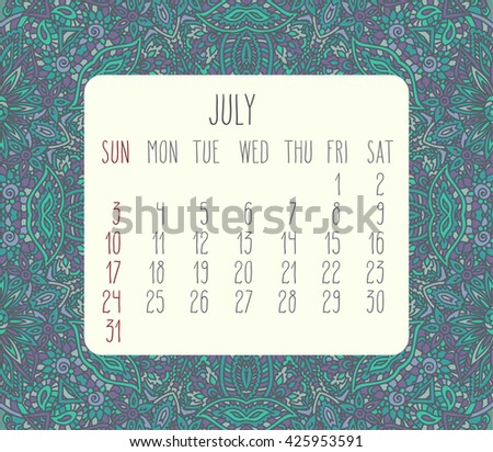 July 2016 vector monthly calendar over lacy doodle hand drawn background, week starting from Sunday. - stock vector