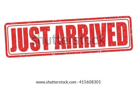 Just arrived grunge rubber stamp on white background, vector illustration - stock vector