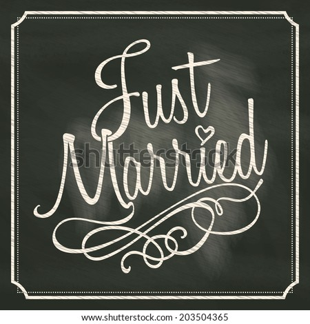 Just Married lettering sign on chalkboard background  - stock vector
