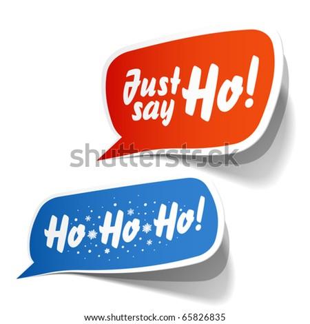 Just Say Ho! Speech bubble. Vector. - stock vector