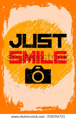 Just smile. Creative motivation background. Grunge and retro design. Inspirational motivational quote. Calligraphic And Typographic. Retro color.