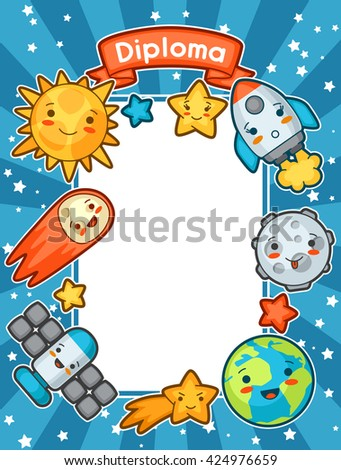 Kawaii space diploma. Doodles with pretty facial expression. Illustration of cartoon sun, earth, moon, rocket and celestial bodies. - stock vector