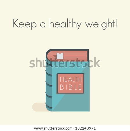 Keep a healthy weight! Health bible with healthy lifestyle commandments and rules.
