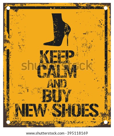 keep calm and buy new shoes - stock vector