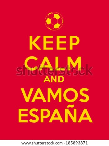 Keep calm and come on Spain - stock vector
