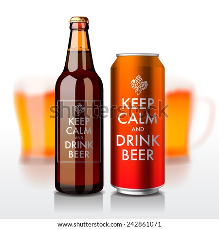 Keep calm and drink beer. Bottle and can vector illustration - stock vector