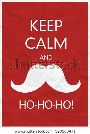 Keep Calm And Ho-Ho-Ho! - stock vector
