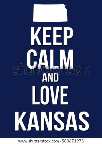 Keep calm and love Kansas poster, vector illustration