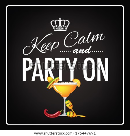 Keep calm and party on Cinco De Mayo blackboard design EPS 10 vector, grouped for easy editing. No open shapes or paths. - stock vector
