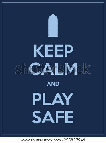 keep calm and play safe - stock vector
