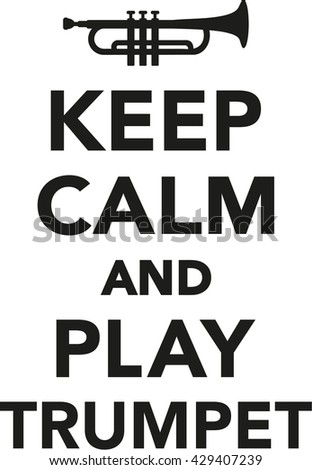 Keep calm and play trumpet
