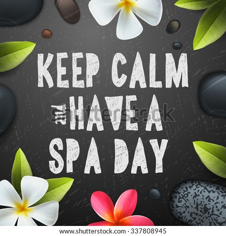 Keep calm have a Spa day, healthcare and beauty template for spa, vector illustration. - stock vector