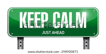 keep calm road sign illustration design over white - stock vector