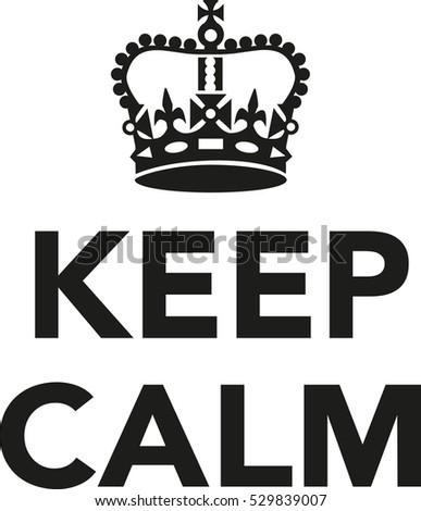 Keep Calm Crown Stock Vector 529839007 Shutterstock