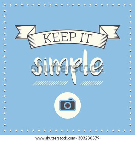 Keep it simple, retro poster with photo camera - stock vector