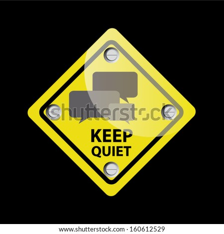 Keep Quiet Sign on black Background - vector - stock vector