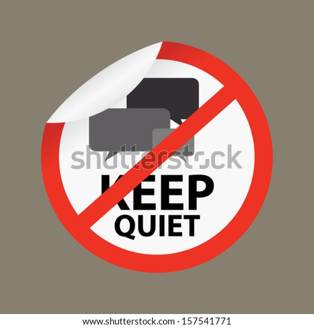 Keep Quiet Sign on Gray Background - vector - stock vector