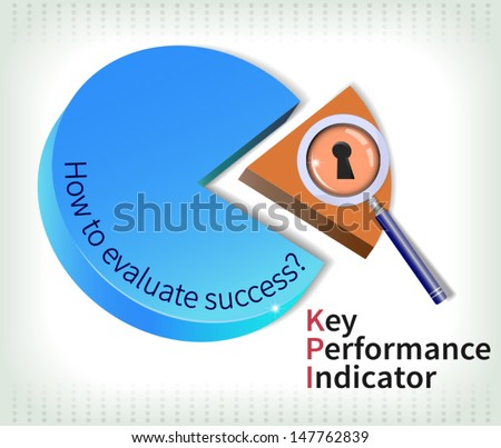 Key performance indicator is used to measure performance (evaluate success). - stock vector