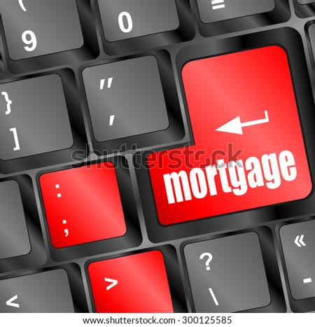 Keyboard with single button showing the word mortgage. vector illustration