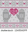 Knitted heart Love and mittens  Fashionable nordic seamless pattern. - stock vector