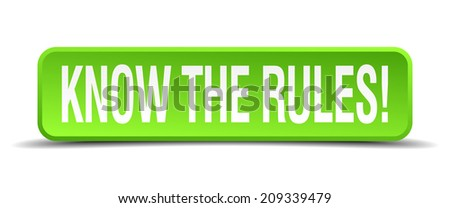 know the rules green 3d realistic square isolated button - stock vector