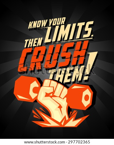 Know your limits, then crush them, quote vector card. Arm with dumbbell, power symbol for body-building. - stock vector