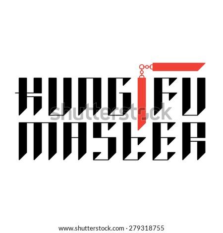 Kung Fu Master - t-shirt print with nun chucks. Original lettering for tees. - stock vector