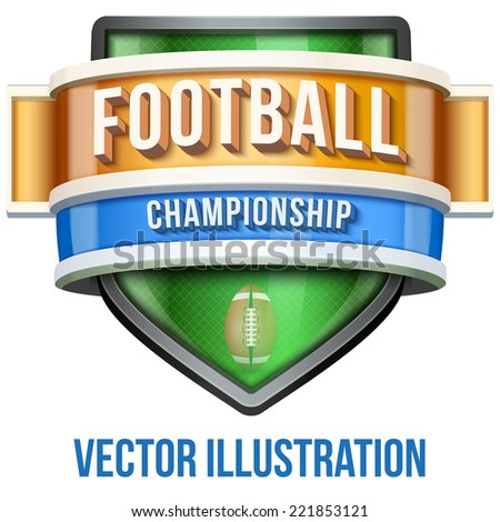 Label for american football sport competition. Bright premium quality design. Editable Vector Illustration isolated on white background. - stock vector