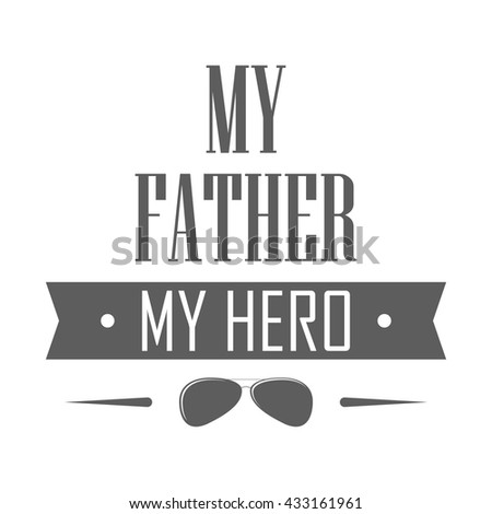 Label for happy father's day with slogan. Badge in modern style on white background. Monochrome vector illustration - stock vector
