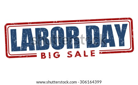 Labor day big sale grunge rubber stamp on white background, vector illustration - stock vector